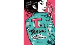 T wie Tessa © Loewe Verlag; Loewe, Loewe Verlag; Loewe