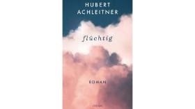 Hubert Achleitner © Zsolnay Verlag, Zsolnay Verlag