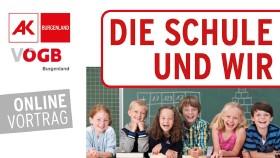 Webinar: Die Schule und Wir © AK Bgld, AK Bgld
